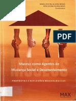 VARINE-BOHAN, H. Museus e Desenvolvimento Local Um Balanço Crítico. in Museus Como Agentes de Mudança Social e Desenvolvimento. São Cristóvão, Museu de Arqueologia de Xingó, 2008