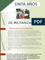Diapositiva de Los Treinta Años de Militarizacion