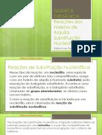 7 - QUÍMICA ORGÂNICA - Reações Dos Haletos de Alquila - Substituição Nucleofílica