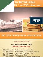 SCI 230 TUTOR Real Education - Sci230tutor.com