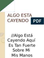 LETRA DE LA CANCION CRISTIANA Algo Esta Cayendo