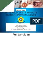 OTITIS MEDIA EFUSI + TONSILITIS KRONIK+ HIPERTROFI