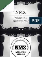 NORMAS MEXICANAS (NMX)