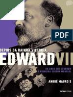 Depois Da Rainha Victoria, Edward VII - André Maurois