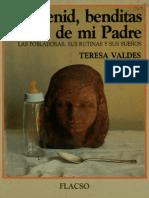 Valdés, Teresa - Venid, benditas de mi Padre. Las pobladoras, sus rutinas y sus sueños.pdf