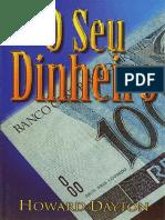 16314 - O SEU DINHEIRO - UM GUIA BÍBLICO PARA GANHAR, GASTAR, ECONOMIZAR, INVESTIR, CONTRIBUIR E LIVRAR-SE DAS DÍVIDAS - HOWARD DAYTON.pdf