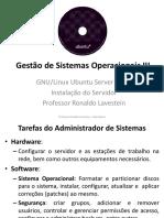 GSO IIGSO_III_-_Aula_01__-_Instalacao_do_Servidor_UbuntuI - Aula 01 - Instalacao Do Servidor Ubuntu