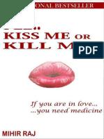 Plz.. Kiss Me or Kill Me