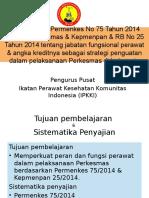 Implementasi Permenkes 75 Thn 2014 & Kepmenpan 25 Thn 2014 Sbg Penguatan Perkesmas