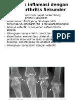 Arthritis Inflamasi Dengan Osteoarthritis Sekunder
