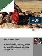 Citizen Journalism by Moses Kemibaro for Kenya ICT Board Media Workshop April 2010