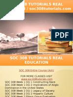 SOC 308 TUTORIALS Real Education - Soc308tutorials.com