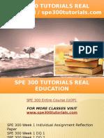 SPE 300 TUTORIALS Real Education - Spe300tutorials.com
