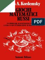 Boris a. Kordemsky - Giochi Matematici Russi