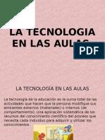 Presentacion La Tecnologia en Las Aulas