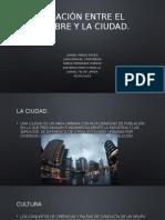 Relación Entre El Hombre y La Ciudad