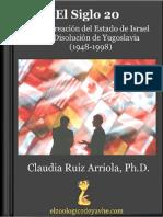 Ruiz Arriola Claudia, Siglo 20. de La Creacion Del Estado de Israel a La Disolución de Yugoslavia 1948-1998
