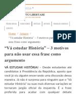 _Vá Estudar História_ - 3 Motivos Para Não Usar Essa Frase Como Argumento - Instituto Libertare