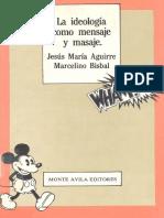 Aguirre - La Ideología Como Mensaje y Masaje
