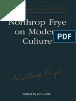 (Collected Works of Northrop Frye) Estate of Northrop Frye, Jan Gorak-Northrop Frye on Modern Culture-University of Toronto Press (2003)