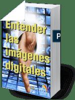 Entender Las Imagenes Digitales