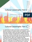Cultural Catastrophe Part 5