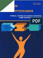 Cuidados Continuados - Família, Centro de Saúde e Hospital Como Parceitos No Cuidar