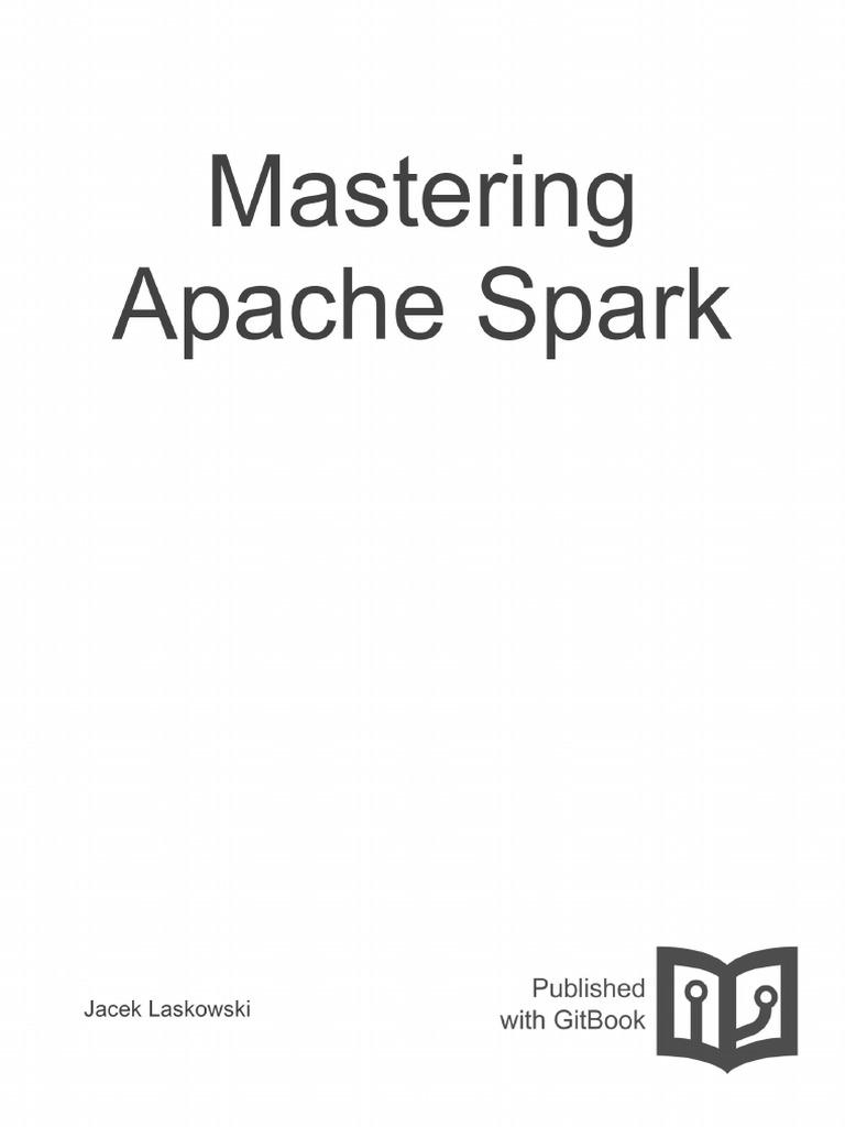 mastering-apache-spark pdf | Apache Spark | Apache Hadoop