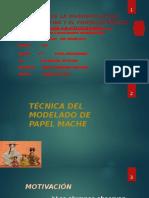 TÉCNICA DEL MODELADO DE PAPEL MACHE.pptx