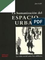 Gehl, Jan (2006) La Humanizacion Del Espacio Urbano
