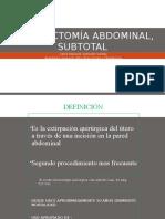 Histerectomía Abdominal, Subtotal y Miomectomia