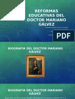 Reformas Educativas Del Doctor Mariano Gálvez