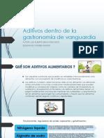 Aditivos Dentro de La Gastronomía de Vanguardia