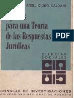 APORTES PARA  UNA TEORIA DE LAS RESPUESTAS JURIDICAS - MIGUEL A CIURO CALDANI.pdf