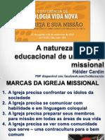 A Natureza e Função Educacional de Uma Igreja Missional - Para Conferencistas