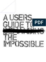 A Users Guide to Demanding the Impossible