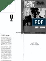 Bobby Fischer Su Vida y Sus Partidas Pablo Moran
