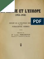 La Serbie et l' Europe 1914-1918 ; Exposé de la Politique Serbe par des Publicistes Serbes (1919.) - Lazare Marcovitch