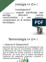 Terminología Investigacion mas desarrollo más innovación