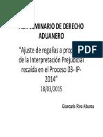 Ajuste de Regalías a Propósito de La Interpretación Prejudicial Recaída en El Proceso 03- IP-2014