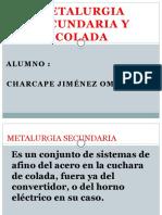 METALURGIA SECUNDARIA Y COLADA.pptx