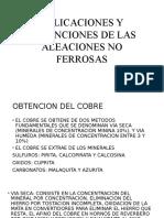Aplicaciones y Obtenciones de Las Aleaciones No Ferrosas
