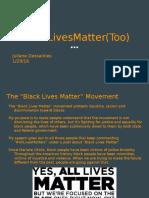 blacklivesmatters too