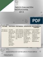 Resultados Evaluación Institucional 2015