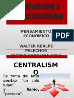 Centralismo y Proteccionismo EXPOSICION