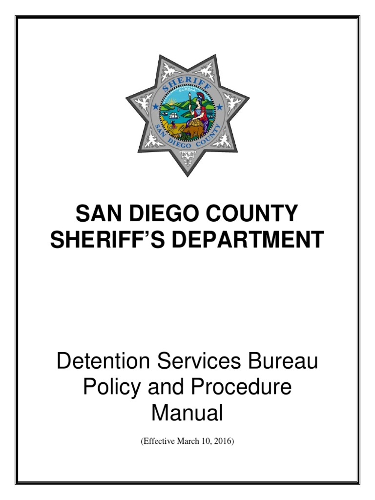 20160310 San Diego County Sheriffs Detention Service Policy And