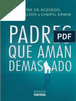 Padres Que Aman Demasiado - Annie de Acevedo, Jane Nelsen y Cheryl Erwin