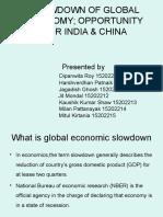 SLOWDOWN OF GLOBAL ECONOMY; OPPORTUNITY FOR INDIA & CHINA