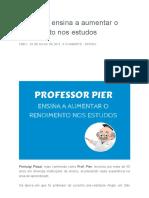 Prof. Pier Ensina a Aumentar o Rendimento Nos Estudos