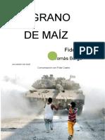 Grano De Maiz Borge Fidel